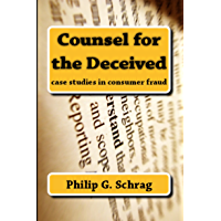 Counsel for the Deceived: Case Studies in Consumer Fraud (Legal History & Biography Series)