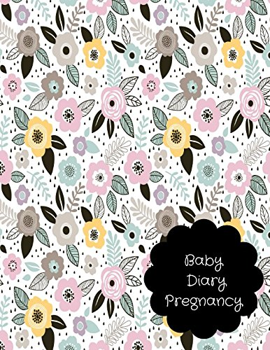 Download Baby Diary Pregnancy: Pregnancy Log Book pdf epub
