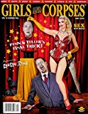 GIRLS AND CORPSES Magazine Summer Fall 2018 Volume 10 PENN & TELLER S FINAL TRICK, SEX WITH MAGIC
