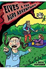 Elves & the Agro Adventure (Epic elves) (Volume 1)
