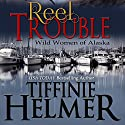 Reel Trouble Audiobook by Tiffinie Helmer Narrated by Rebecca Vaughn