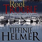 Reel Trouble | Tiffinie Helmer