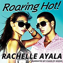 Roaring Hot! Audiobook by Rachelle Ayala Narrated by Charley Ongel