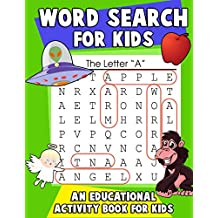 Word Search for Kids: An Educational Activity Book For Kids: Large Print Word Search Puzzles with Color and Letter Association Practice Worksheets