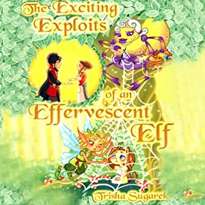 The Exciting Exploits of an Effervescent Elf Audiobook