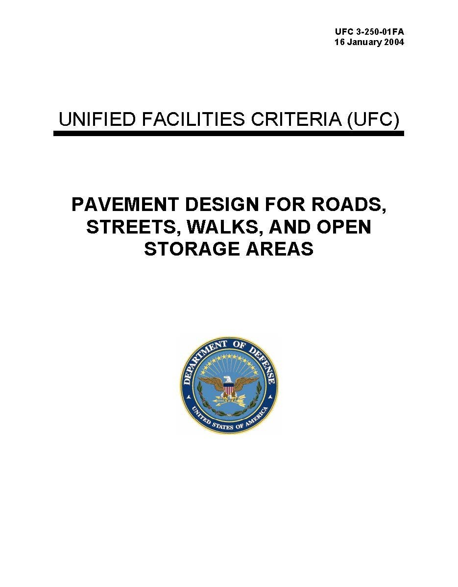 Download UFC 3-250-01FA PAVEMENT DESIGN FOR ROADS, STREETS, WALKS, AND OPEN STORAGE AREAS (16 January 2004) pdf