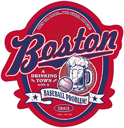 Smack Apparel Boston Red Sox Fans. A Drinking Town with A Baseball Problem. Embossed Metal Man Cave Sign ()