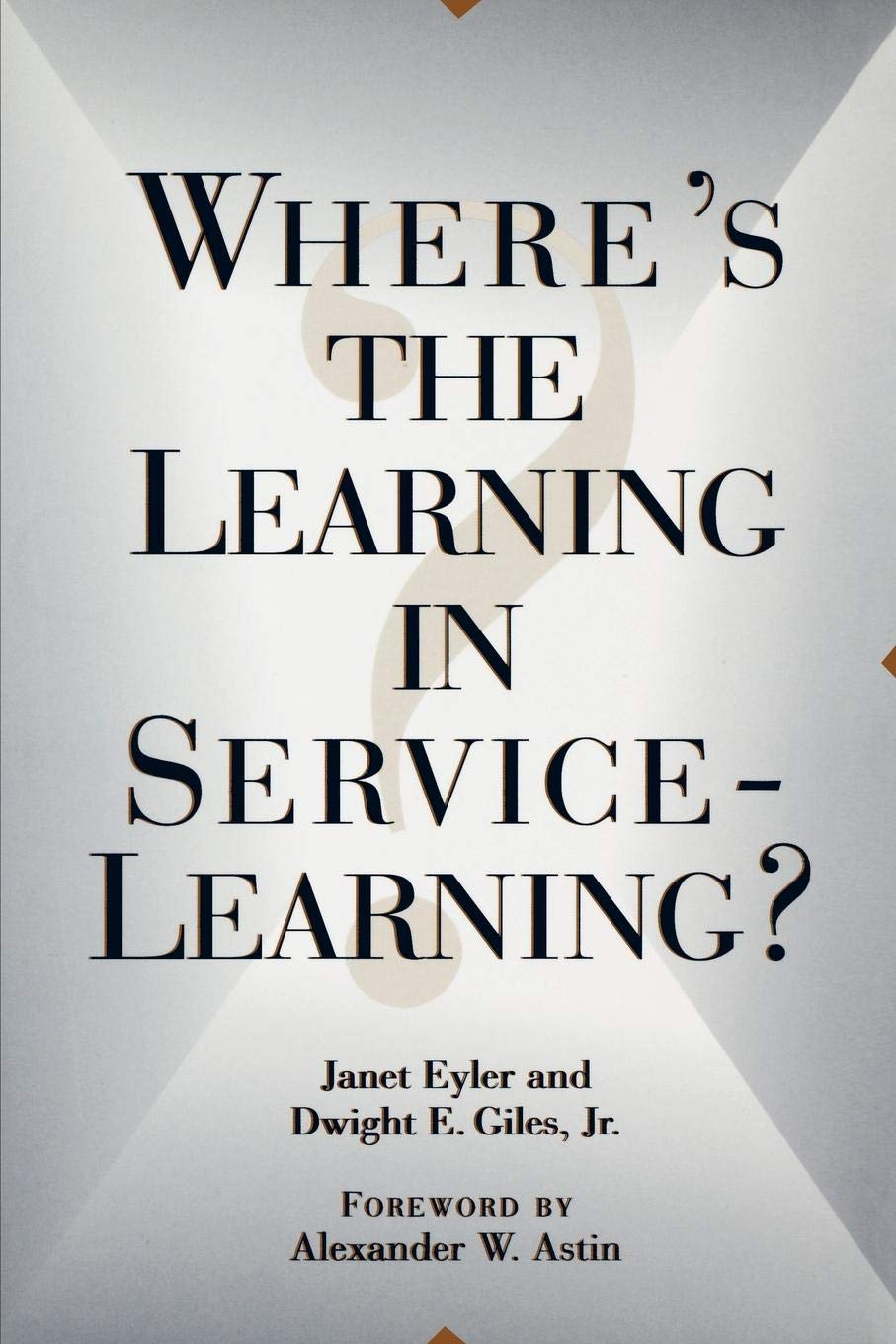 Where's The Learning In Service Learning  Jossey Bass Higher And Adult Education Series