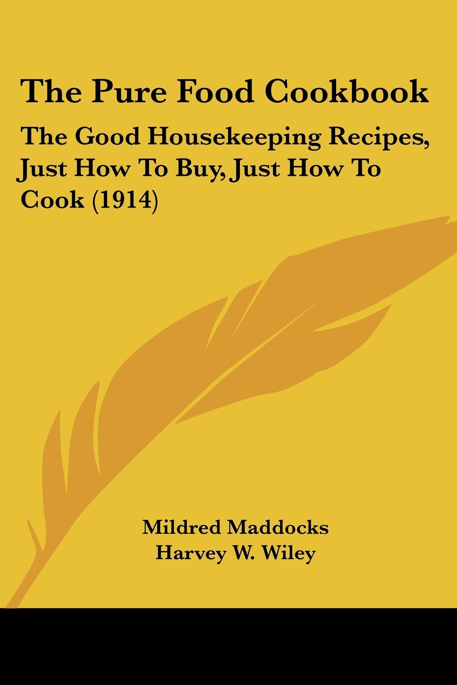 Download The Pure Food Cookbook: The Good Housekeeping Recipes, Just How To Buy, Just How To Cook (1914) PDF