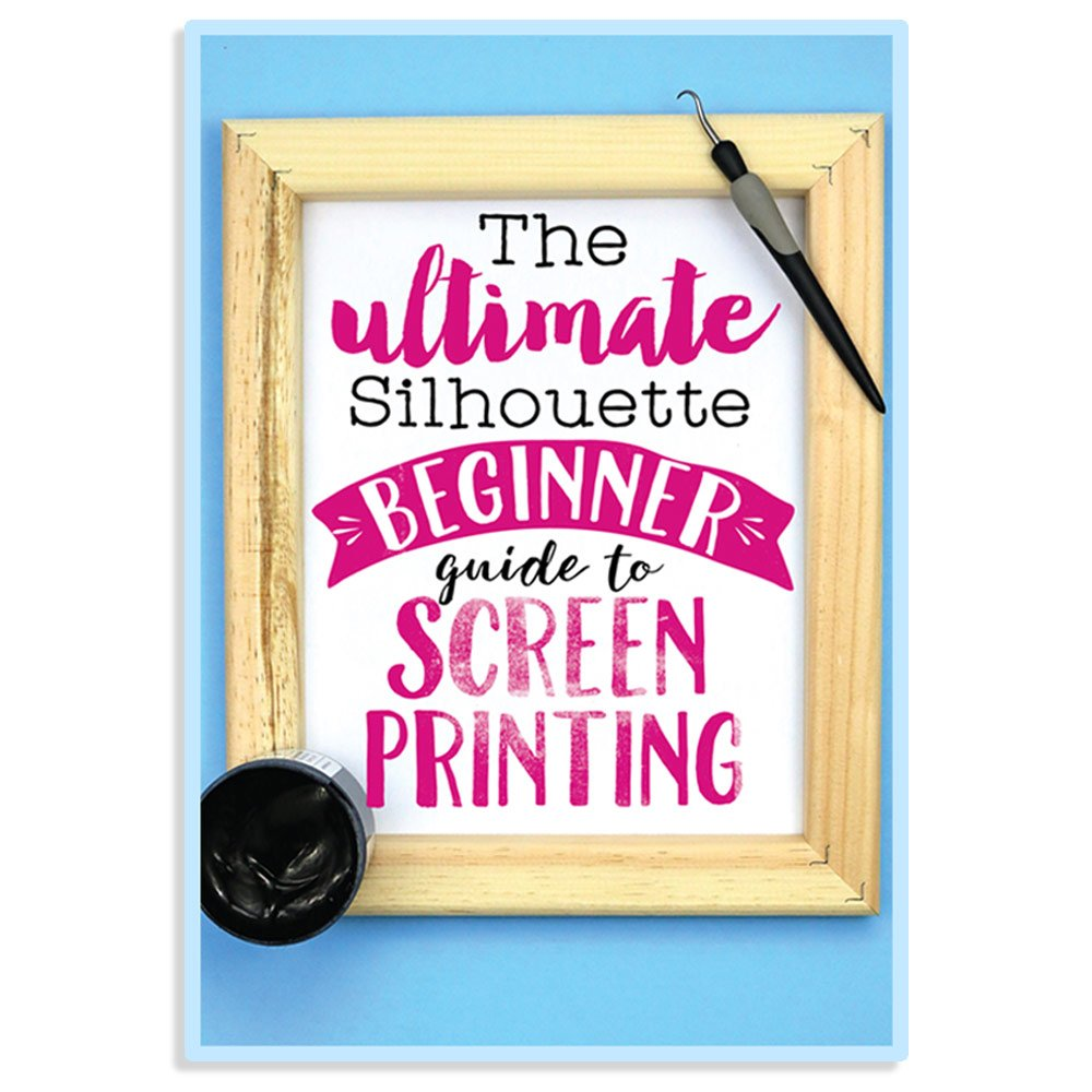 The Ultimate Silhouette Beginner Guide to Screen Printing with your Silhouette Cameo Swing Design
