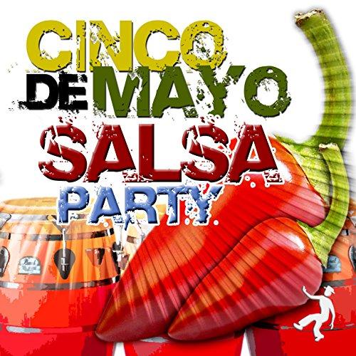 ... Cinco de Mayo - Salsa Party