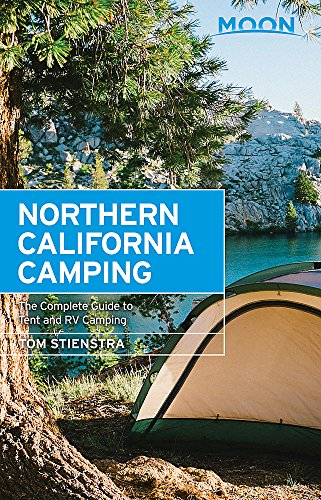 - Moon Northern California Camping: The Complete Guide to Tent and RV Camping (Travel Guide)