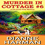 Murder in Cottage #6 : A Liz Lucas Cozy Mystery Series Book 1 | Dianne Harman