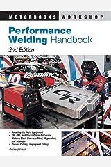 Performance Welding Handbook (Motorbooks Workshop) Paperback