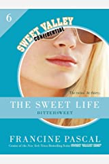 The Sweet Life #6: An E-Serial: Bittersweet (Sweet Valley Confidential) Kindle Edition