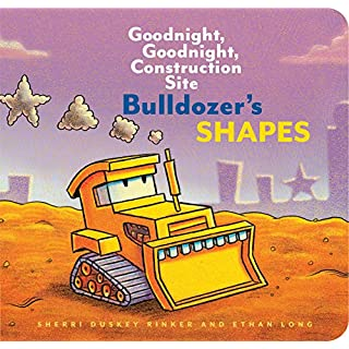 Bulldozer's Shapes: Goodnight, Goodnight, Construction Site (Kids Construction Books, Goodnight Books for Toddlers) (Goodnight, Goodnight, Construction Site (Series))