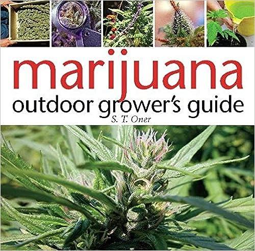 Marijuana Outdoor Grower's Guide: Join the Top 3% Capturing