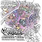 Kitchen Overlord's Colorable Compendium of Geek History: An Adult Coloring Book and Companion to the Illustrated Geek Cookboo