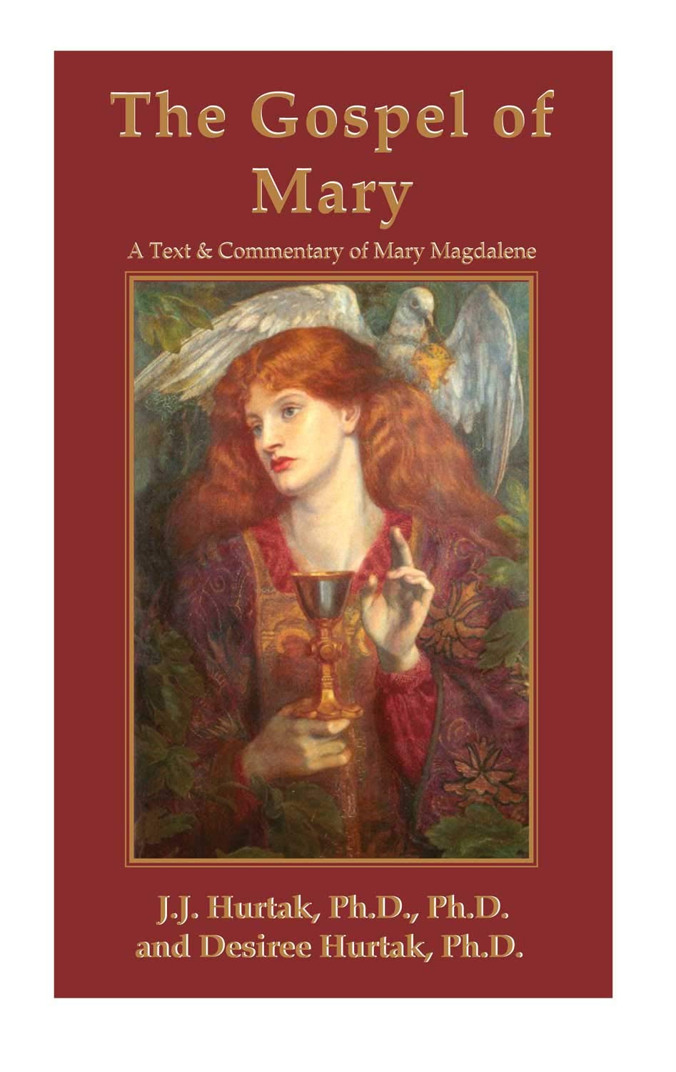Read Online The Gospel of Mary: A Text of Mary Magdalene with Commentary (A Text of Mary Magdalene with Commentary) ebook