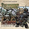Pathfinder Legends - Rise of the Runelords 1.4 Fortress of the Stone Giants Hörspiel von Cavan Scott Gesprochen von: Ian Brooker, Trevor Littledale, Stewart Alexander, Kerry Skinner