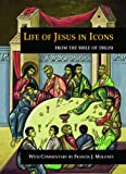Life of Jesus in Icons: From the Bible of Tbilisi