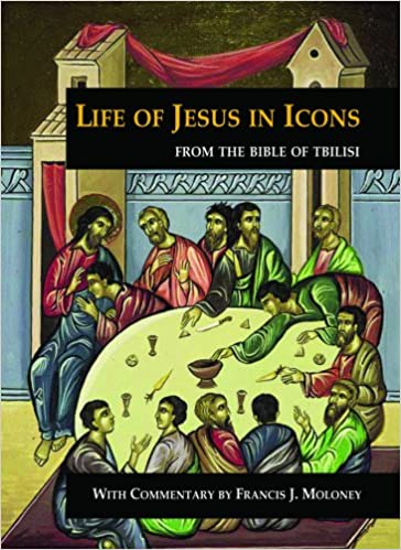 Read online Life of Jesus in Icons: From the Bible of Tbilisi PDF, azw (Kindle), ePub, doc, mobi