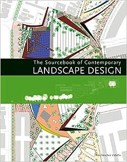 The Sourcebook Of Contemporary Landscape Design Alex Sanchez Vidiella 9780061537912 Amazon Books