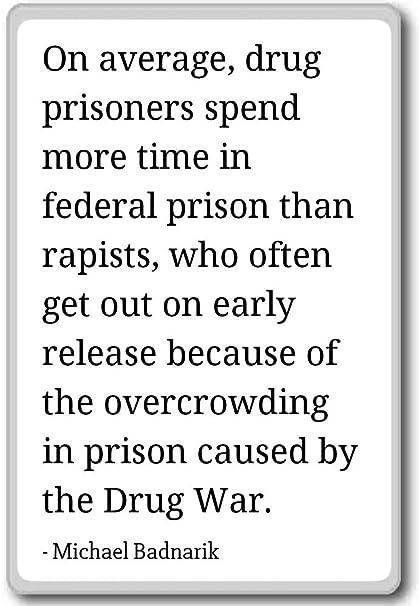 Amazoncom On Average Drug Prisoners Spend More Time Michael
