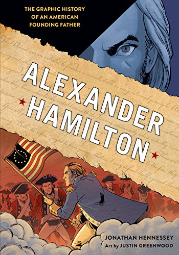 (Alexander Hamilton: The Graphic History of an American Founding Father)