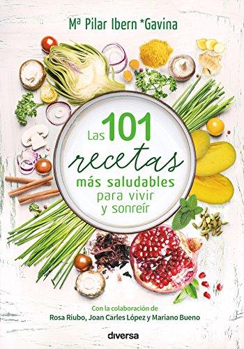 Las 101 recetas más saludables para vivir y sonreír (Cocina natural nº 1) (