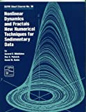 Nonlinear Dynamics and Fractals : New Numerical Techniques for Sedimentary Data, Middleton, Gerard V. and Plotnick, Roy E., 1565760212