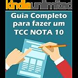 Guia Completo para Fazer um TCC NOTA 10: Crie um TCC perfeito do zero!