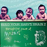 Build your baby's brain through the power of Mozart: Brain 2