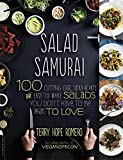 Salad Samurai: 100 Cutting-Edge, Ultra-Hearty, Easy-to-Make Salads You Don t Have to Be Vegan to Love