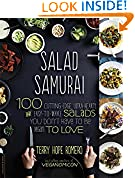 #10: Salad Samurai: 100 Cutting-Edge, Ultra-Hearty, Easy-to-Make Salads You Don't Have to Be Vegan to Love