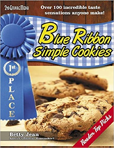 BLUE RIBBON WINNING Simple Cookie Recipes (Blue Ribbon Magazine Book 1)