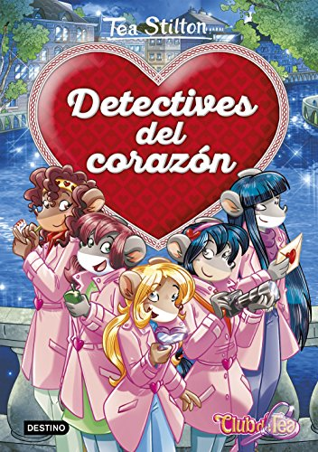 Detectives del corazón (Libros especiales de Tea Stilton) (Spanish Edition) by [