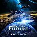 Edge of the Future: A Techno-Thriller Science Fiction Novel: The Edge, Book 1 Audiobook by Andria Stone Narrated by Nicholas Barta