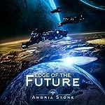 Edge of the Future | Andria Stone