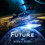 Edge of the Future: A Techno-Thriller Science Fiction Novel: The Edge, Book 1 | Andria Stone