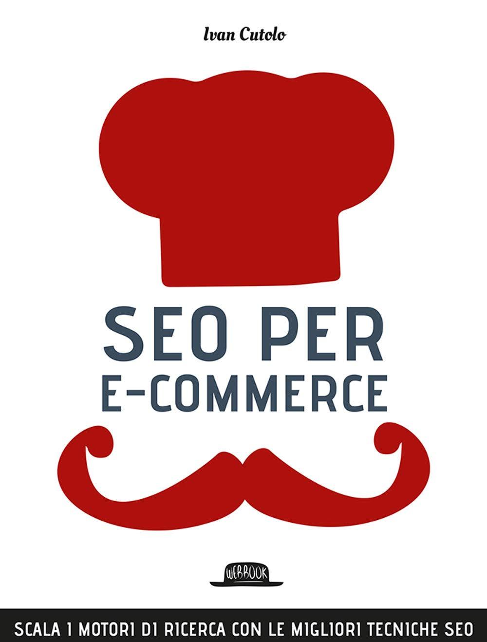 libro: SEO per e-commerce. Scala i motori di ricerca con le migliori tecniche SEO