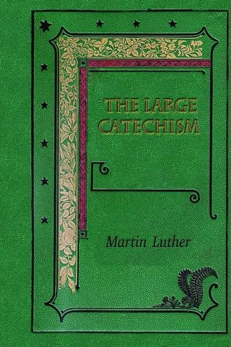 Read Online The Large Catechism ebook