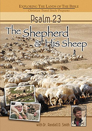 Psalm 23 - THE SHEPHERD AND HIS -