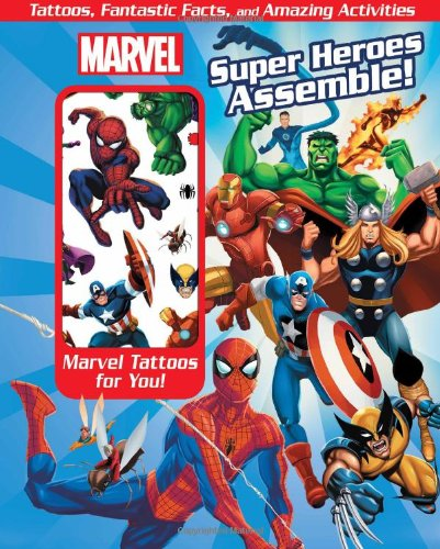 Marvel Super Heroes Assemble!: Tattoos, Fantastic Facts, and Amazing (Tattoos Superheroes)