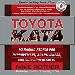 Toyota Kata: Managing People for Improvement, Adaptiveness and Superior Results | Mike Rother