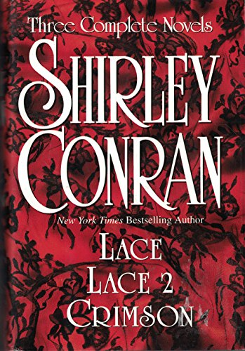 Shirley Conran: Three Complete Novels: Lace, Lace 2 and Crimson by Random House Value Publishing