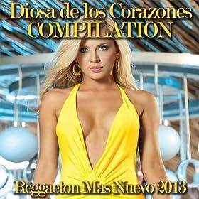 Amazon.com: Diosa del Corazones Compilation (Reggaeton Mas Nuevo 2013