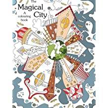 Colouring book: The Magical City : A Coloring books for adults relaxation(Stress Relief Coloring Book, Creativity, Patterns, coloring books for adults)