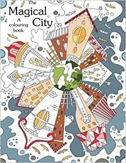 Colouring Book The Magical City A Coloring Books For Adults RelaxationStress Relief Creativity Patterns