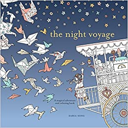 The Night Voyage A Magical Adventure And Coloring Book Time Adult Books Daria Song 9780399579042 Amazon